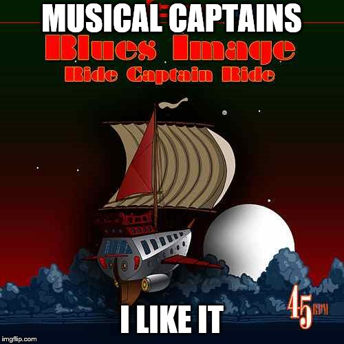 MUSICAL CAPTAINS I LIKE IT | made w/ Imgflip meme maker