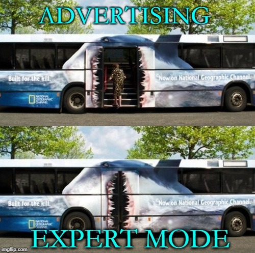 ADVERTISING EXPERT MODE | image tagged in shark,great white shark,advertising | made w/ Imgflip meme maker