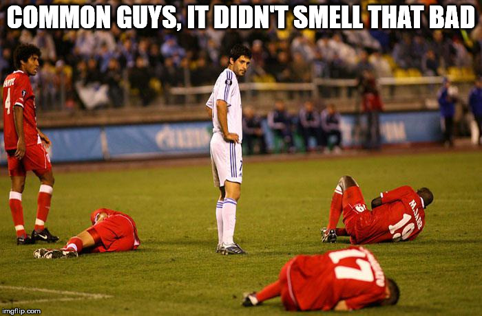 Those silent but deadly ones are the worst | COMMON GUYS, IT DIDN'T SMELL THAT BAD | image tagged in memes,soccer players down | made w/ Imgflip meme maker