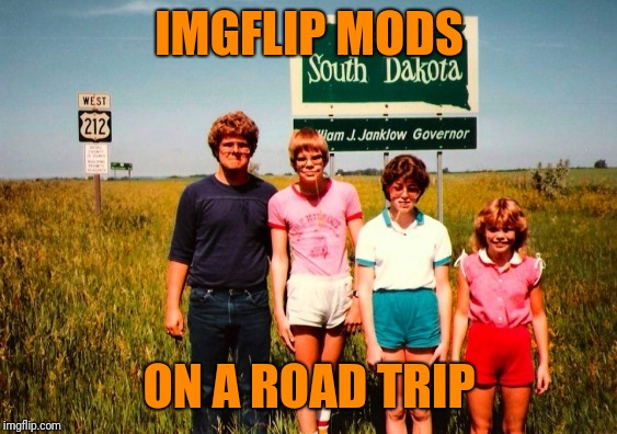 IMGFLIP MODS ON A ROAD TRIP | made w/ Imgflip meme maker