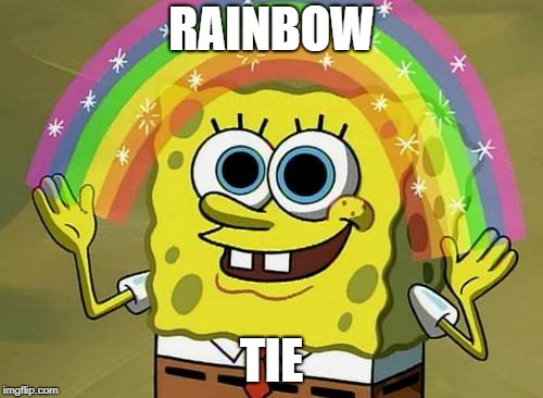 spongebob rainbow | RAINBOW TIE | image tagged in spongebob rainbow | made w/ Imgflip meme maker