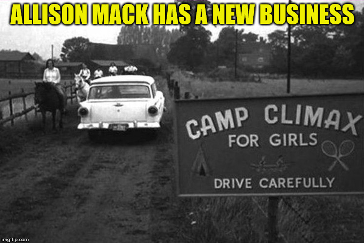They have to go to camp to learn that? | ALLISON MACK HAS A NEW BUSINESS | image tagged in allison mack,girls summer camp,inappropriately named business | made w/ Imgflip meme maker