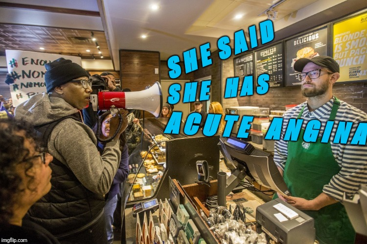 When you're trying really, really, really hard not to laugh... | S H E  S A I D A C U T E    A N G I N A S H E    H A S | image tagged in starbucks bullhorn,starbucks,first world problems,roll safe think about it,real life,bad puns | made w/ Imgflip meme maker