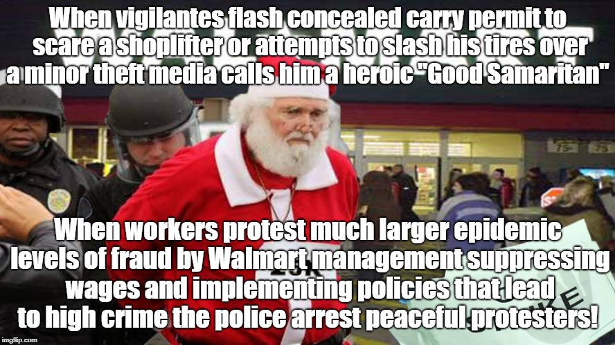 Is vigilantism heroic and democracy demonic? | When vigilantes flash concealed carry permit to scare a shoplifter or attempts to slash his tires over a minor theft media calls him a heroi | image tagged in vigilante,walmart,protestors,rigged economy,propaganda,biased media | made w/ Imgflip meme maker