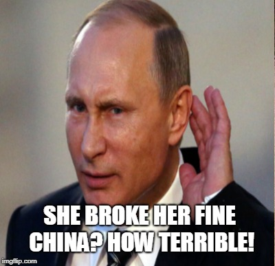 SHE BROKE HER FINE CHINA? HOW TERRIBLE! | made w/ Imgflip meme maker