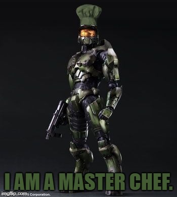 I AM A MASTER CHEF. | image tagged in master chef | made w/ Imgflip meme maker