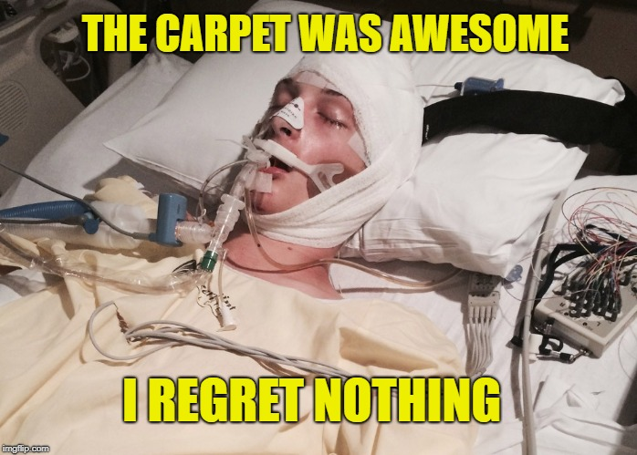 I REGRET NOTHING THE CARPET WAS AWESOME | made w/ Imgflip meme maker
