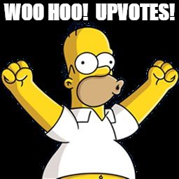 WOO HOO!  UPVOTES! | image tagged in happy homer | made w/ Imgflip meme maker