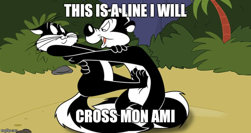 THIS IS A LINE I WILL CROSS MON AMI | made w/ Imgflip meme maker
