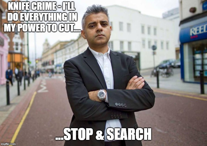 KHAN KNIFE CRIME | KNIFE CRIME - I'LL DO EVERYTHING IN MY POWER TO CUT.... ...STOP & SEARCH | image tagged in sadiq khan | made w/ Imgflip meme maker