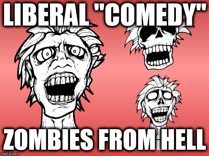 "Liberal ""comedy"" 