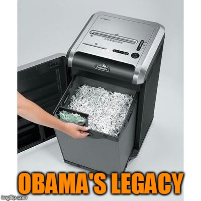 Sic transit gloria mundi  | OBAMA'S LEGACY | image tagged in obama,obama legacy,president trump | made w/ Imgflip meme maker