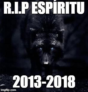 R.I.P ESPÃRITU 2013-2018 | made w/ Imgflip meme maker