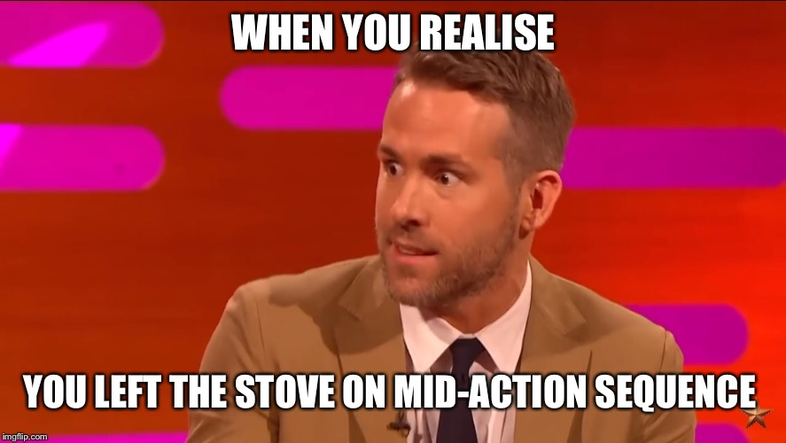 THE STOVE! | WHEN YOU REALISE YOU LEFT THE STOVE ON MID-ACTION SEQUENCE | image tagged in celebrity,ryan reynolds,deadpool,oh shit,mugshot | made w/ Imgflip meme maker