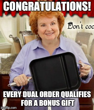 CONGRATULATIONS! EVERY DUAL ORDER QUALIFIES FOR A BONUS GIFT | made w/ Imgflip meme maker