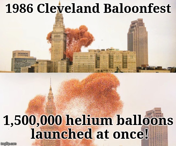 That's alot of balloons! | 1986 Cleveland Baloonfest 1,500,000 helium balloons launched at once! | image tagged in balloons,shit,wow,oh wow are you actually reading these tags,justjeff | made w/ Imgflip meme maker