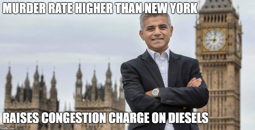 KHAN MURDER RATE | MURDER RATE HIGHER THAN NEW YORK RAISES CONGESTION CHARGE ON DIESELS | image tagged in sadiq khan | made w/ Imgflip meme maker