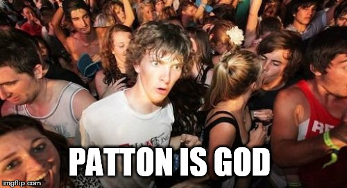 PATTON IS GOD | made w/ Imgflip meme maker