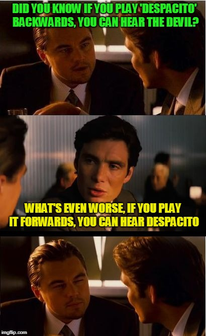 Despacito | image tagged in sucky song,funny meme | made w/ Imgflip meme maker