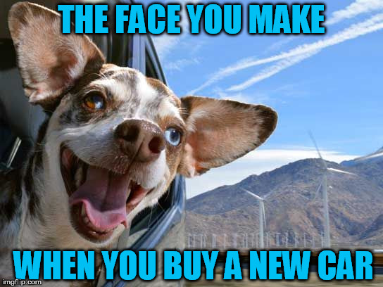 THE FACE YOU MAKE WHEN YOU BUY A NEW CAR | made w/ Imgflip meme maker