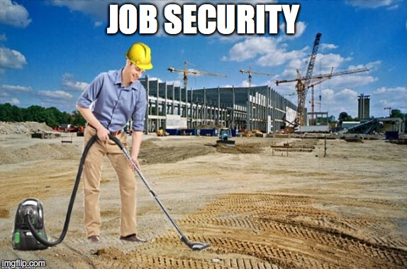 JOB SECURITY | made w/ Imgflip meme maker