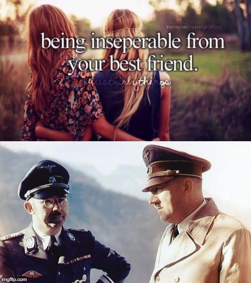 Just girly things...XD | image tagged in memes,funny,dank memes,just girly things,hitler,offensive | made w/ Imgflip meme maker