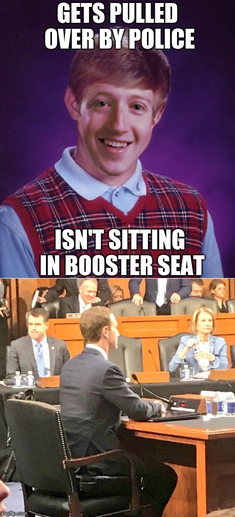 Bad luck zuck | GETS PULLED OVER BY POLICE ISN'T SITTING IN BOOSTER SEAT | image tagged in bad luck zuck | made w/ Imgflip meme maker