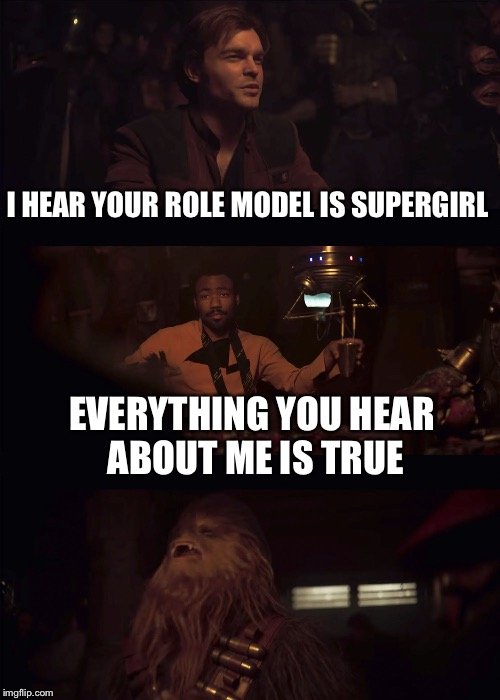 Everything you hear about me | I HEAR YOUR ROLE MODEL IS SUPERGIRL EVERYTHING YOU HEAR ABOUT ME IS TRUE | image tagged in everything you hear about me | made w/ Imgflip meme maker