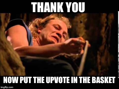 THANK YOU NOW PUT THE UPVOTE IN THE BASKET | made w/ Imgflip meme maker