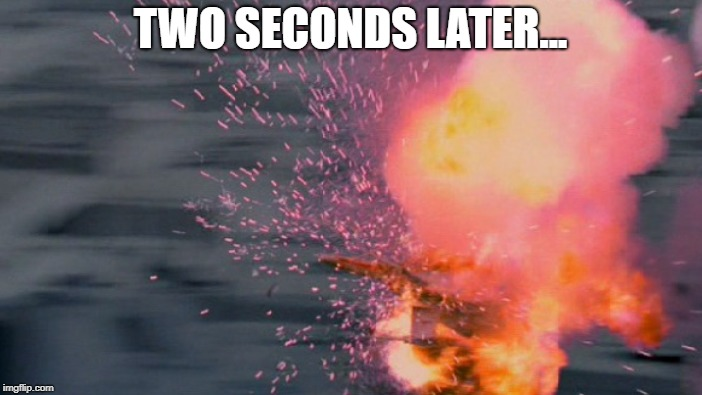 TWO SECONDS LATER... | made w/ Imgflip meme maker