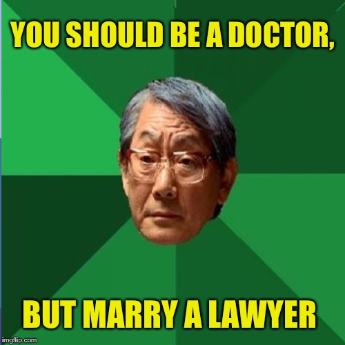 YOU SHOULD BE A DOCTOR, BUT MARRY A LAWYER | made w/ Imgflip meme maker