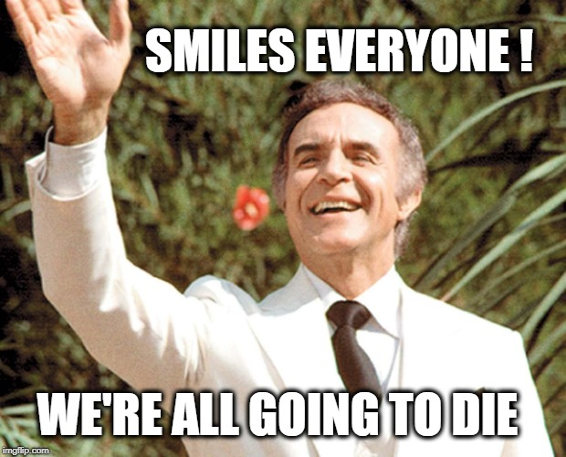 SMILES EVERYONE ! WE'RE ALL GOING TO DIE | image tagged in fantasy island,ricardo montalban,smiles everyone,we're all doomed,hawaii,lava | made w/ Imgflip meme maker