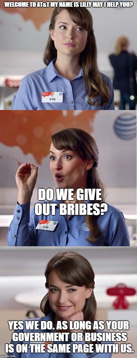 WELCOME TO AT&T MY NAME IS LILLY MAY I HELP YOU? YES WE DO. AS LONG AS YOUR GOVERNMENT OR BUSINESS IS ON THE SAME PAGE WITH US. DO WE GIVE O | image tagged in lily from att | made w/ Imgflip meme maker