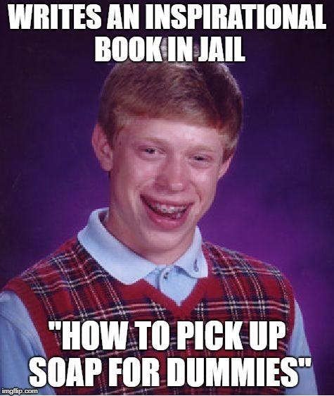 Available from June  | image tagged in funny memes,bad luck brian,jail,don't drop the soap,prison,surreal | made w/ Imgflip meme maker