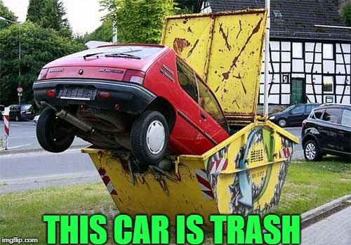 trash car | THIS CAR IS TRASH | image tagged in funny car crash | made w/ Imgflip meme maker