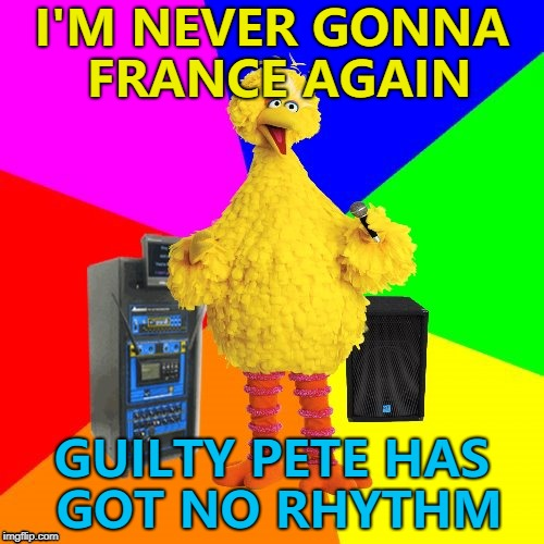 Wrong lyrics Big Bird sings George Michael... :) |  I'M NEVER GONNA FRANCE AGAIN; GUILTY PETE HAS GOT NO RHYTHM | image tagged in wrong lyrics karaoke big bird,memes,george michael,music | made w/ Imgflip meme maker