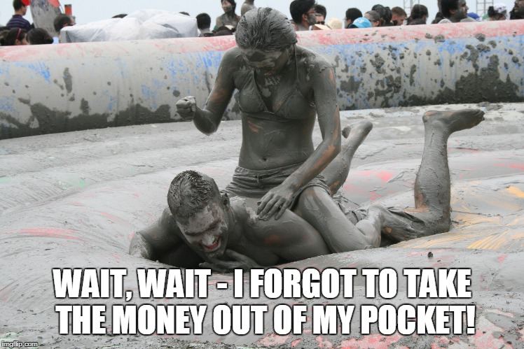 WAIT, WAIT - I FORGOT TO TAKE THE MONEY OUT OF MY POCKET! | made w/ Imgflip meme maker