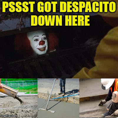 PSSST GOT DESPACITO DOWN HERE | made w/ Imgflip meme maker