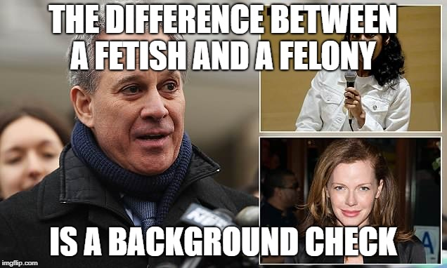 Eric Schneiderman | THE DIFFERENCE BETWEEN A FETISH AND A FELONY IS A BACKGROUND CHECK | image tagged in eric schneiderman | made w/ Imgflip meme maker