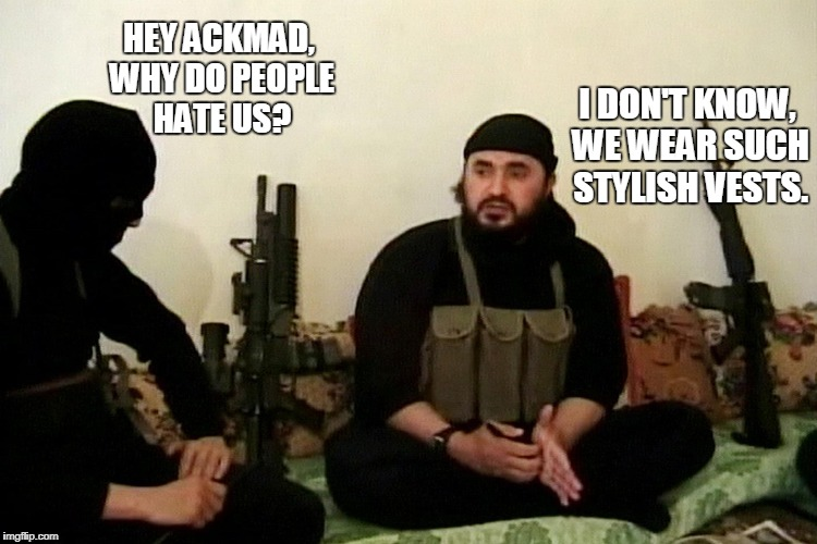 The View - ISIS Version | HEY ACKMAD, WHY DO PEOPLE HATE US? I DON'T KNOW, WE WEAR SUCH STYLISH VESTS. | image tagged in funny,view,isis,islam | made w/ Imgflip meme maker