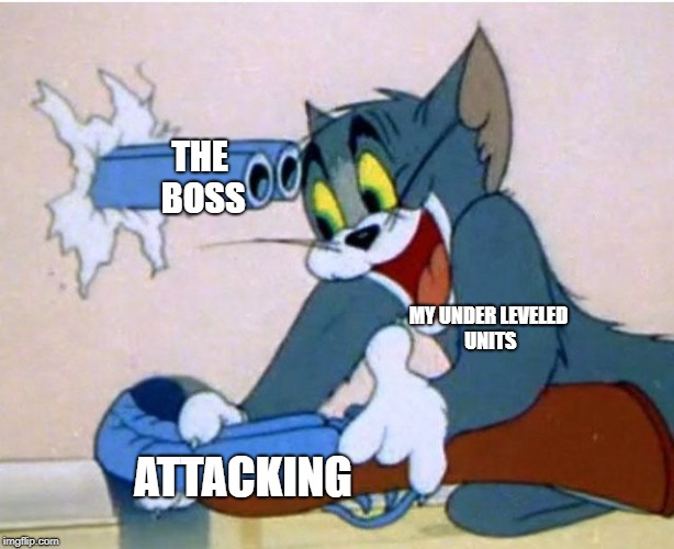 Trying to level the newer units | MY UNDER LEVELED UNITS ATTACKING THE BOSS | image tagged in tom and jerry,fire emblem,memes | made w/ Imgflip meme maker