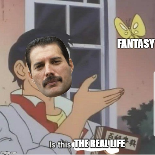 Butterfly man |  FANTASY; THE REAL LIFE | image tagged in butterfly man | made w/ Imgflip meme maker