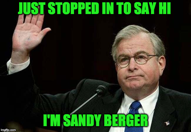 JUST STOPPED IN TO SAY HI I'M SANDY BERGER | made w/ Imgflip meme maker