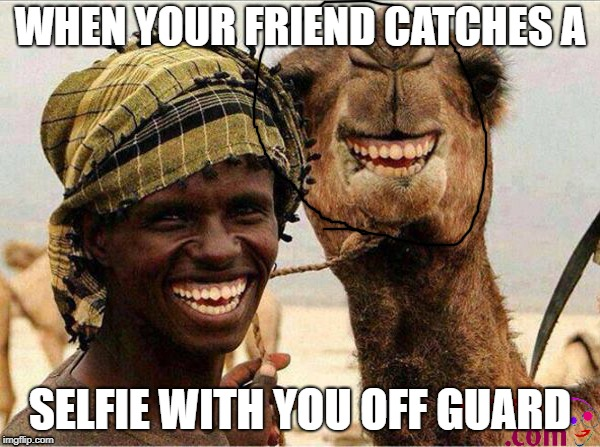 Dat Smile | WHEN YOUR FRIEND CATCHES A SELFIE WITH YOU OFF GUARD | image tagged in dat smile | made w/ Imgflip meme maker