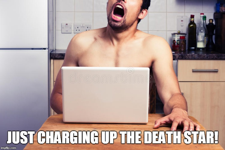 JUST CHARGING UP THE DEATH STAR! | made w/ Imgflip meme maker