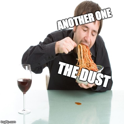 Bites | ANOTHER ONE THE DUST | image tagged in the dust | made w/ Imgflip meme maker