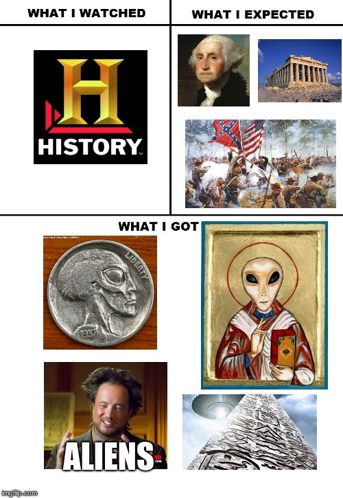 Gray pride! | ALIENS | image tagged in what i watched/ what i expected/ what i got,memes,funny,ancient aliens,giorgio tsoukalos,history channel | made w/ Imgflip meme maker