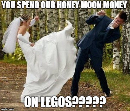 Angry Bride | YOU SPEND OUR HONEY MOON MONEY ON LEGOS????? | image tagged in memes,angry bride | made w/ Imgflip meme maker