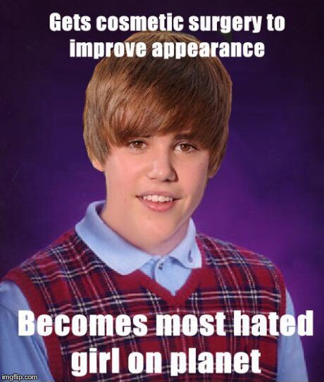 Bad luck Justin Bieber  | image tagged in bad luck justin bieber,funny memes,plastic surgery | made w/ Imgflip meme maker
