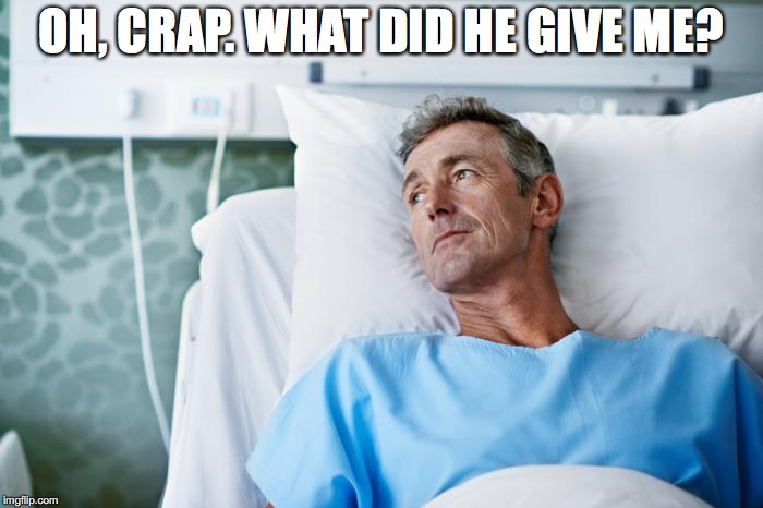 OH, CRAP. WHAT DID HE GIVE ME? | made w/ Imgflip meme maker